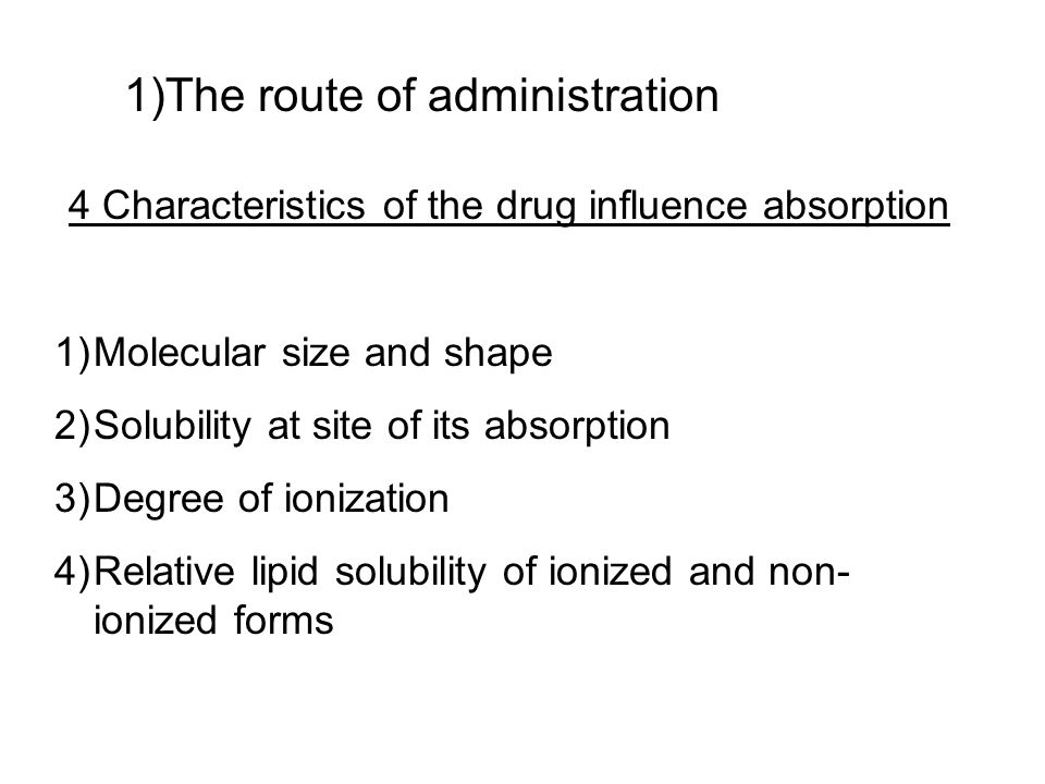 4 Characteristics of the drug influence absorption