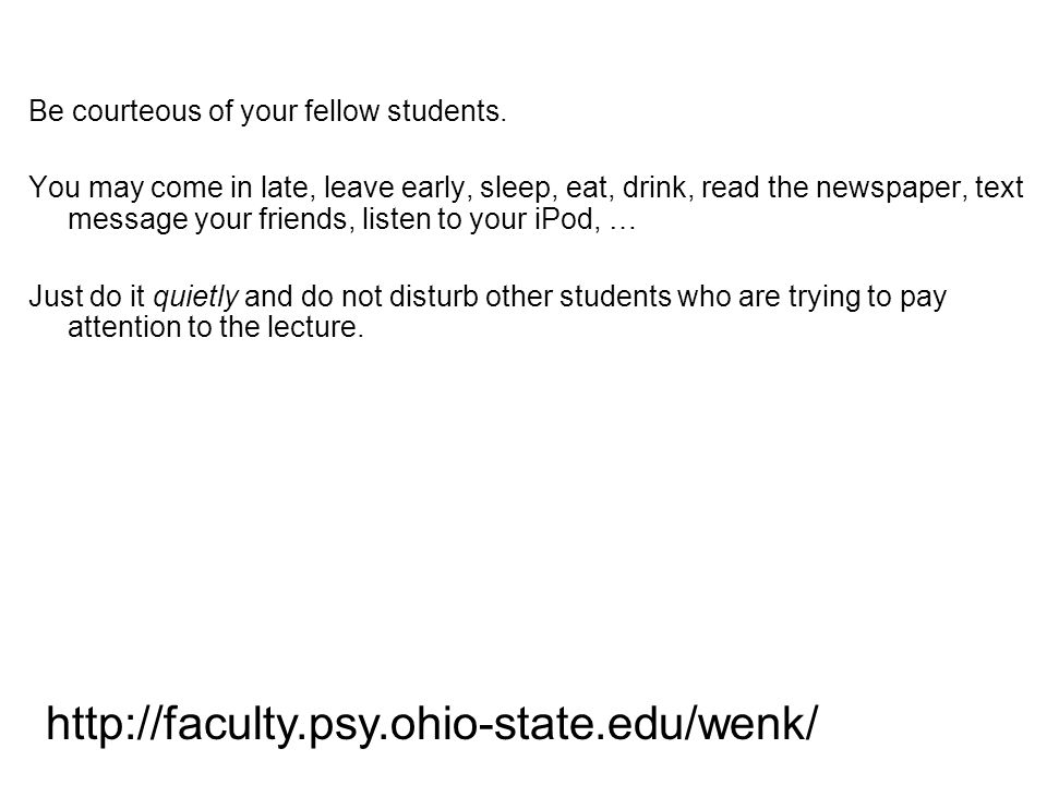 Be courteous of your fellow students.