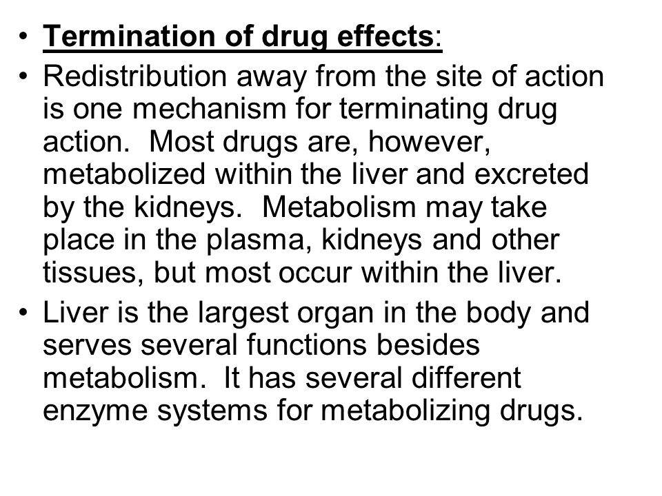 Termination of drug effects: