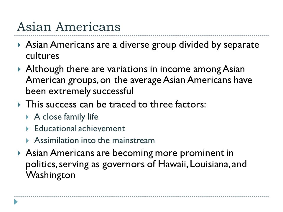 Asian Americans Asian Americans are a diverse group divided by separate cultures.