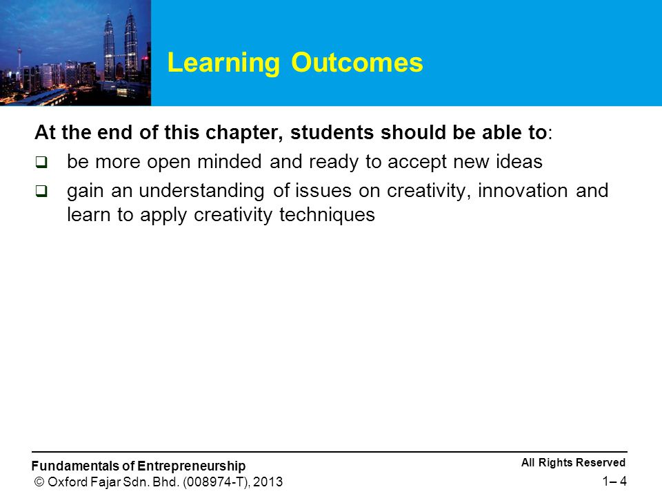 Learning Outcomes At the end of this chapter, students should be able to: be more open minded and ready to accept new ideas.
