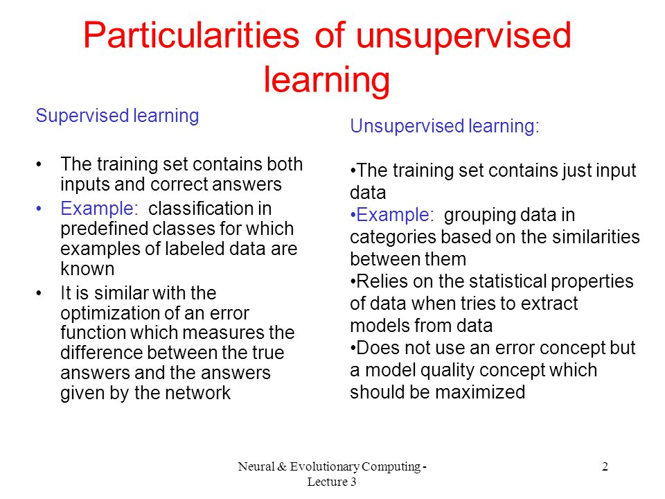 Particularities of unsupervised learning