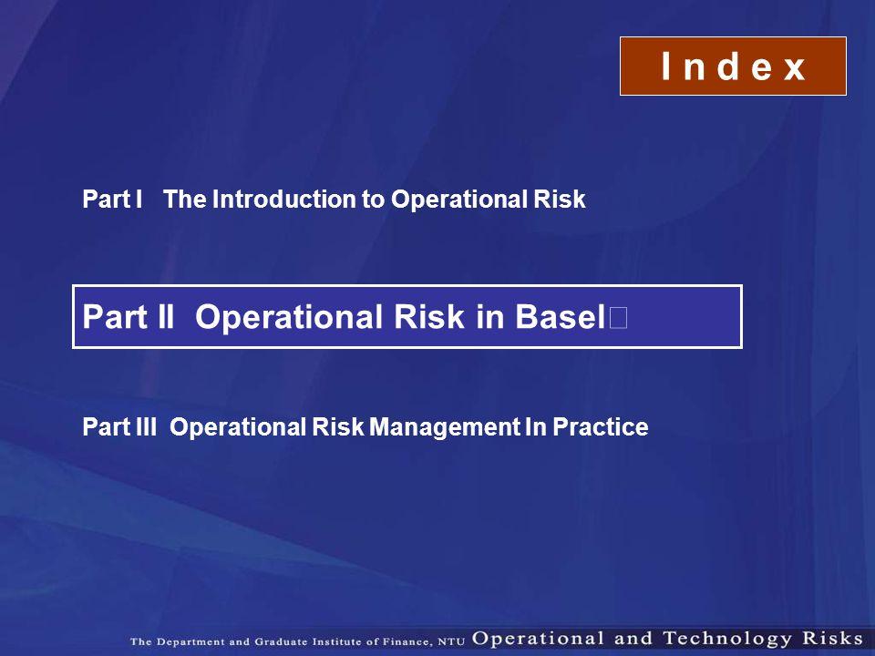 I n d e x Part II Operational Risk in BaselⅡ
