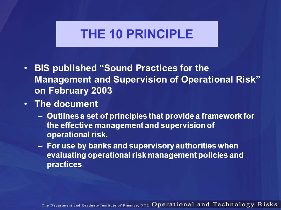 THE 10 PRINCIPLE BIS published Sound Practices for the Management and Supervision of Operational Risk on February 2003.