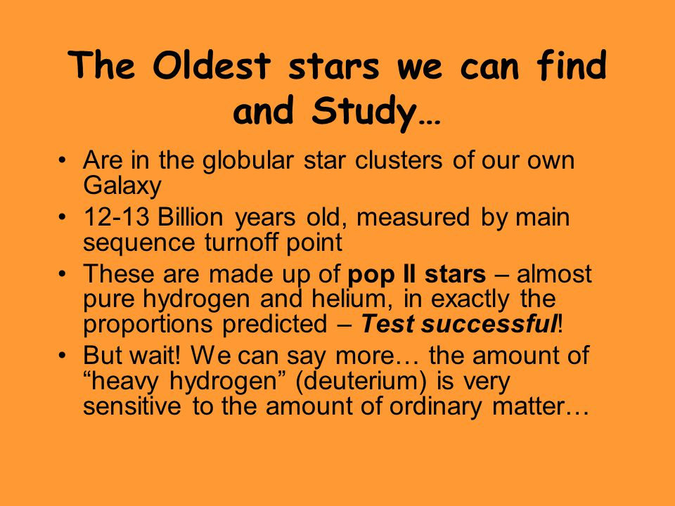 The Oldest stars we can find and Study…