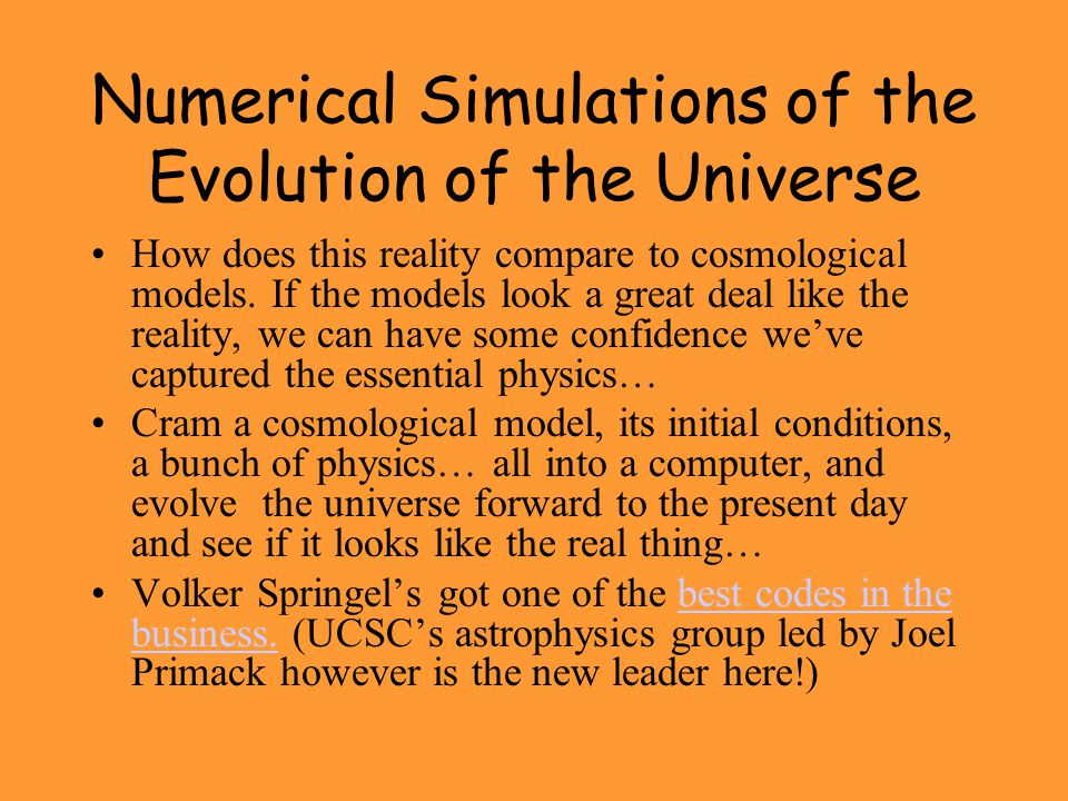Numerical Simulations of the Evolution of the Universe
