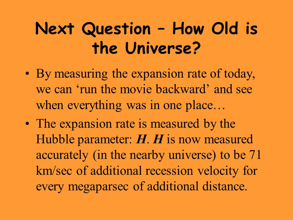 Next Question – How Old is the Universe