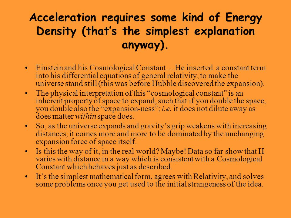 Acceleration requires some kind of Energy Density (that's the simplest explanation anyway).