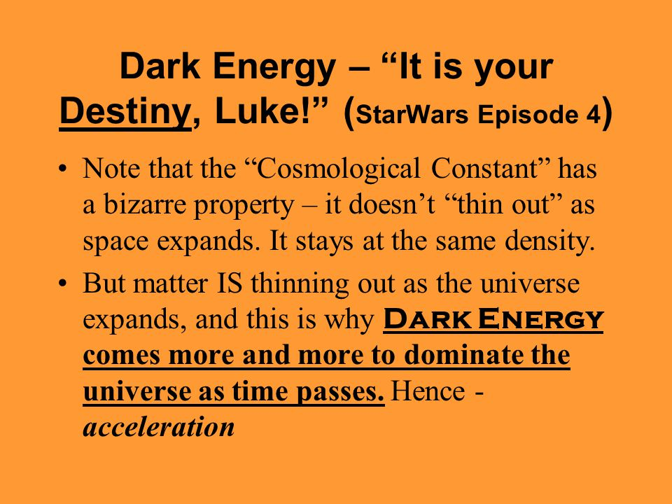 Dark Energy – It is your Destiny, Luke! (StarWars Episode 4)