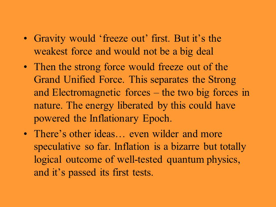 Gravity would 'freeze out' first
