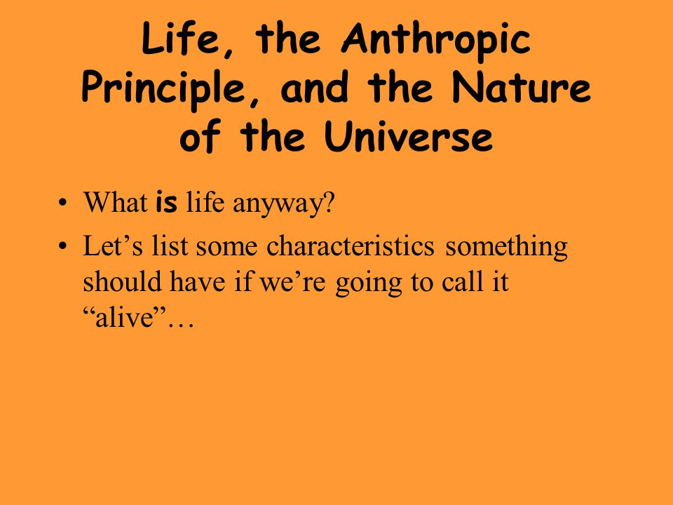 Life, the Anthropic Principle, and the Nature of the Universe