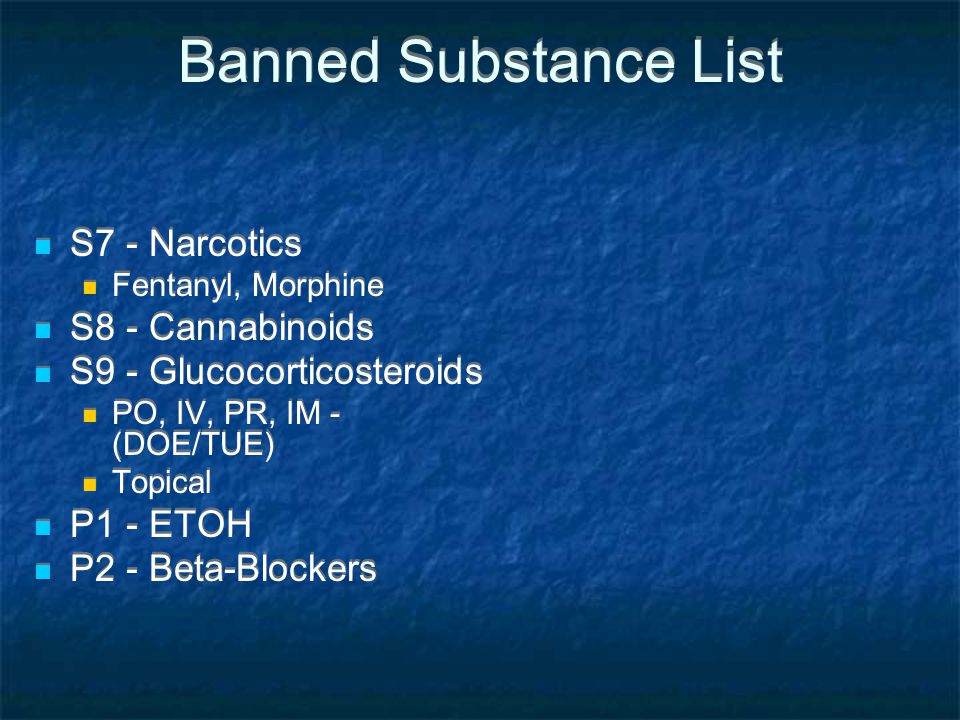 Banned Substance List S7 - Narcotics S8 - Cannabinoids