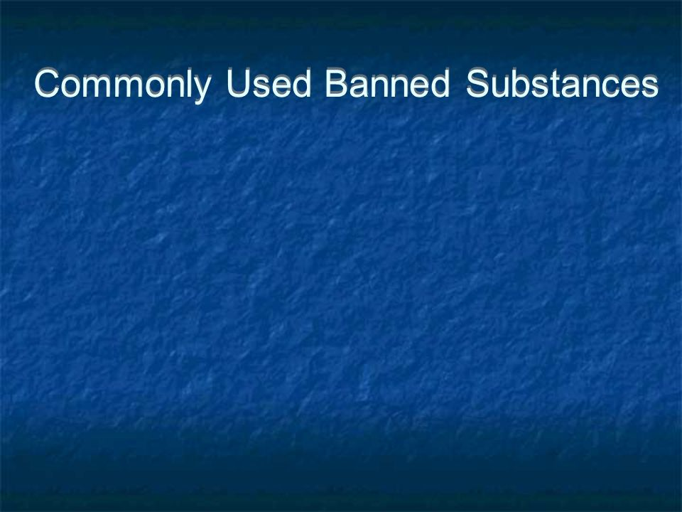 Commonly Used Banned Substances