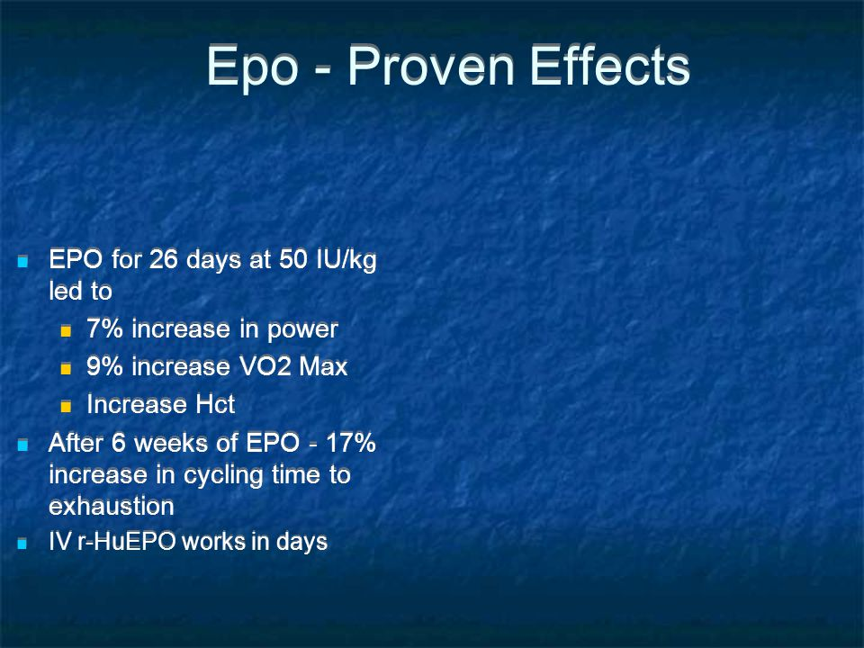 Epo - Proven Effects EPO for 26 days at 50 IU/kg led to