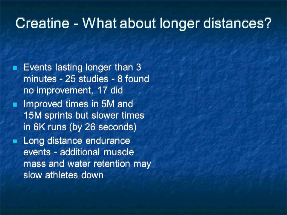 Creatine - What about longer distances