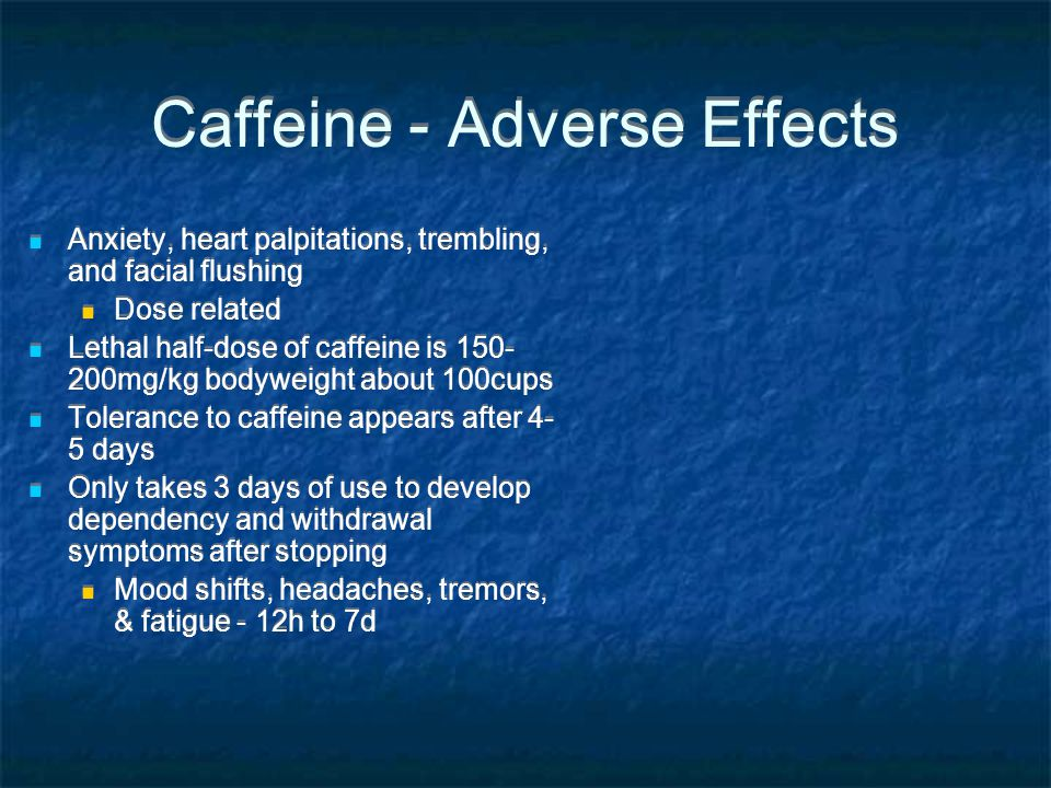 Caffeine - Adverse Effects