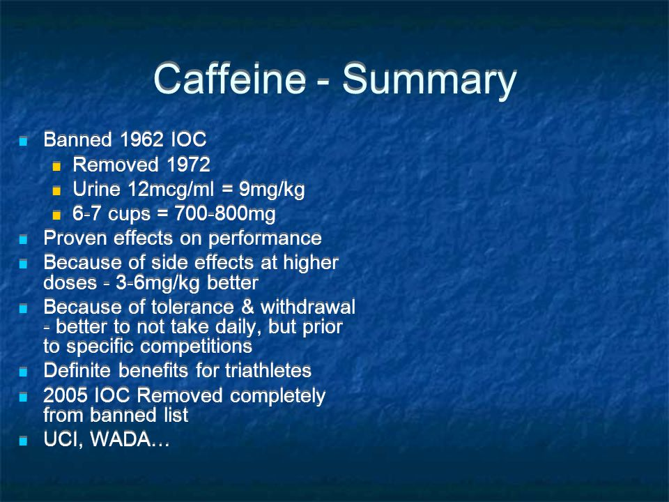 Caffeine - Summary Banned 1962 IOC Removed 1972