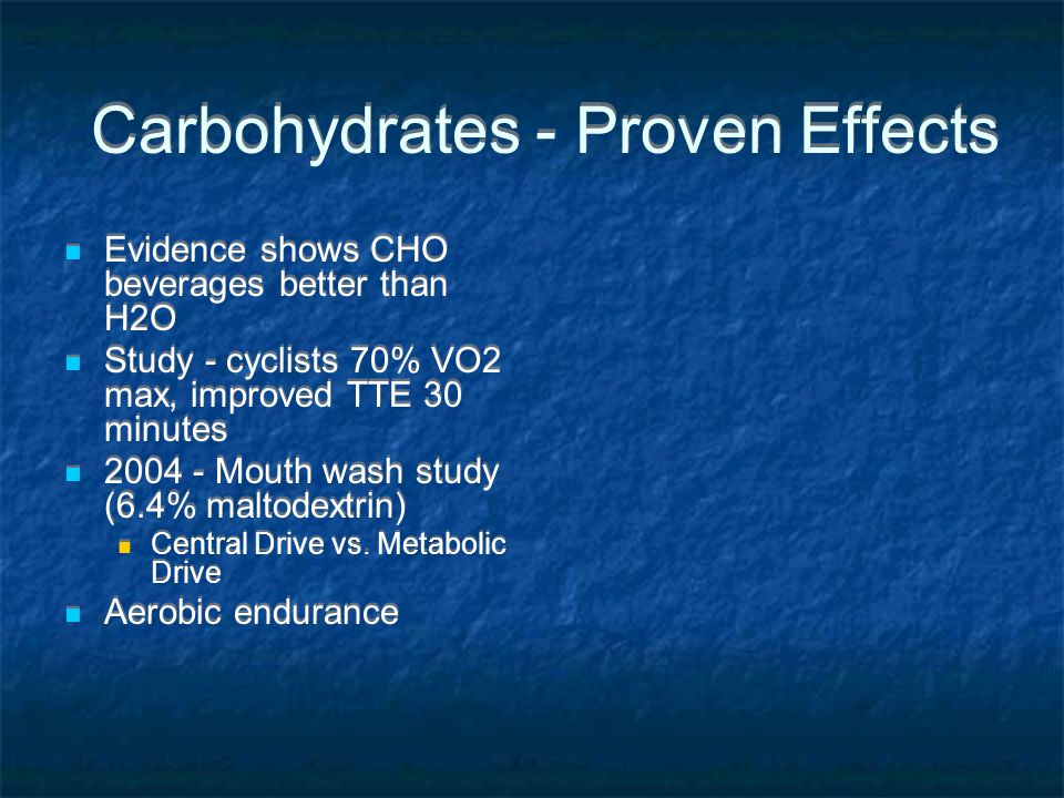 Carbohydrates - Proven Effects
