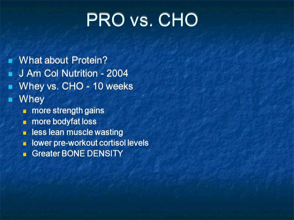PRO vs. CHO What about Protein J Am Col Nutrition - 2004