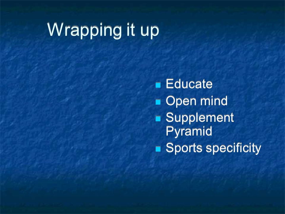 Wrapping it up Educate Open mind Supplement Pyramid Sports specificity