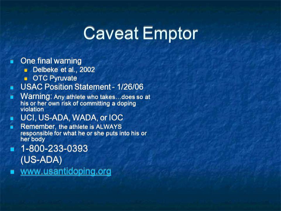 Caveat Emptor 1-800-233-0393 (US-ADA) www.usantidoping.org