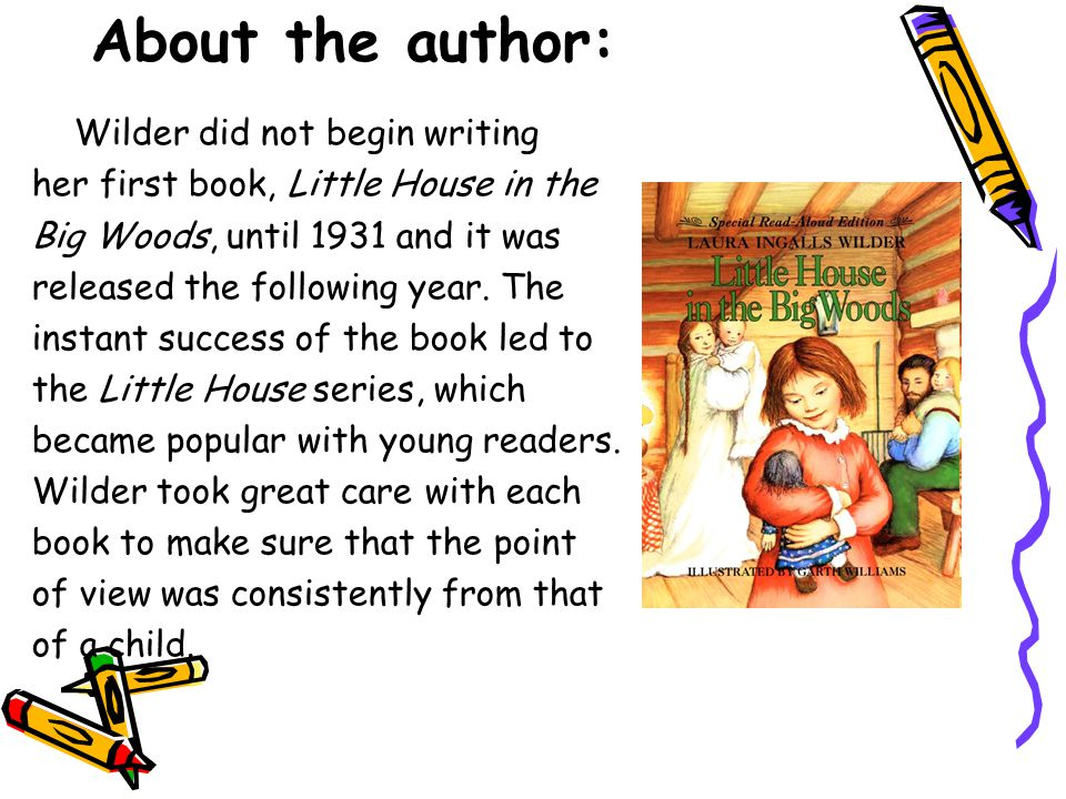 About the author: Wilder did not begin writing