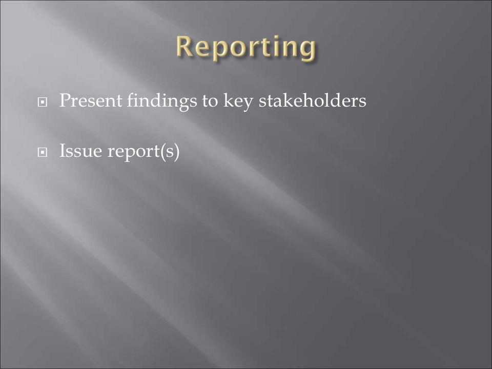 Present findings to key stakeholders