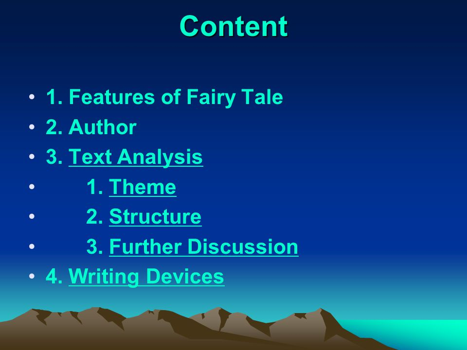 Content 1. Features of Fairy Tale 2. Author 3. Text Analysis 1. Theme