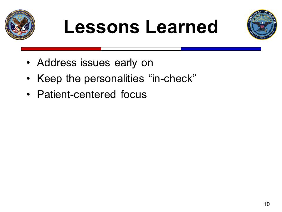 Lessons Learned Address issues early on