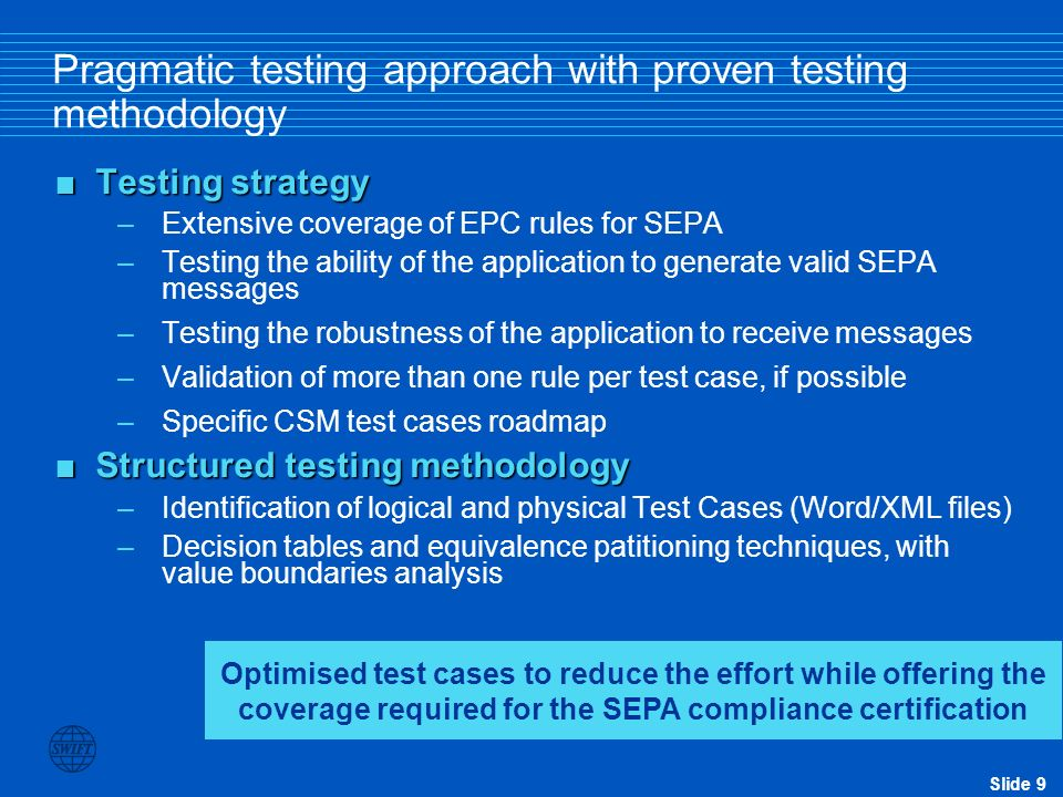 Pragmatic testing approach with proven testing methodology