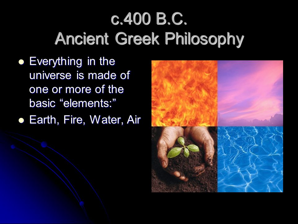 c.400 B.C. Ancient Greek Philosophy