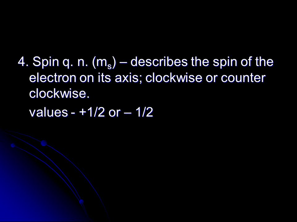4. Spin q. n.