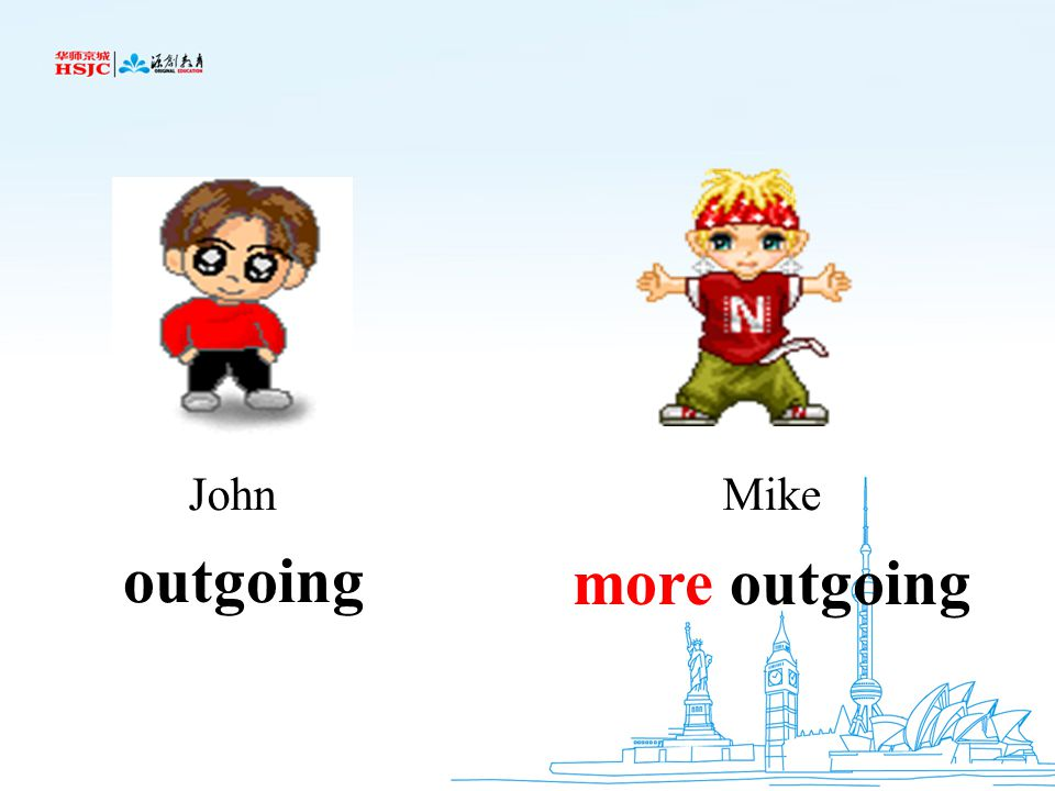 John Mike outgoing more outgoing
