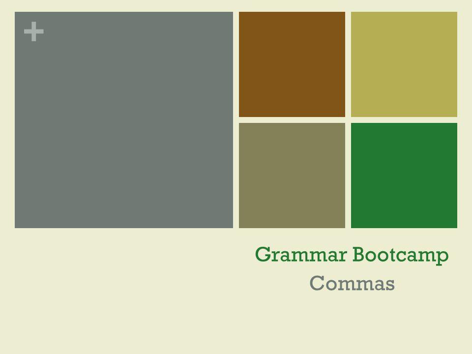 Grammar Bootcamp Commas
