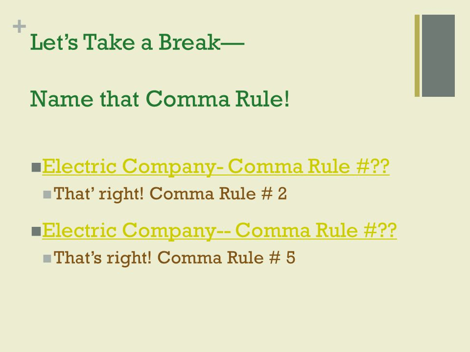 Let's Take a Break— Name that Comma Rule!