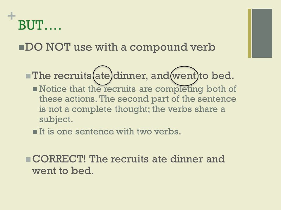 BUT…. DO NOT use with a compound verb