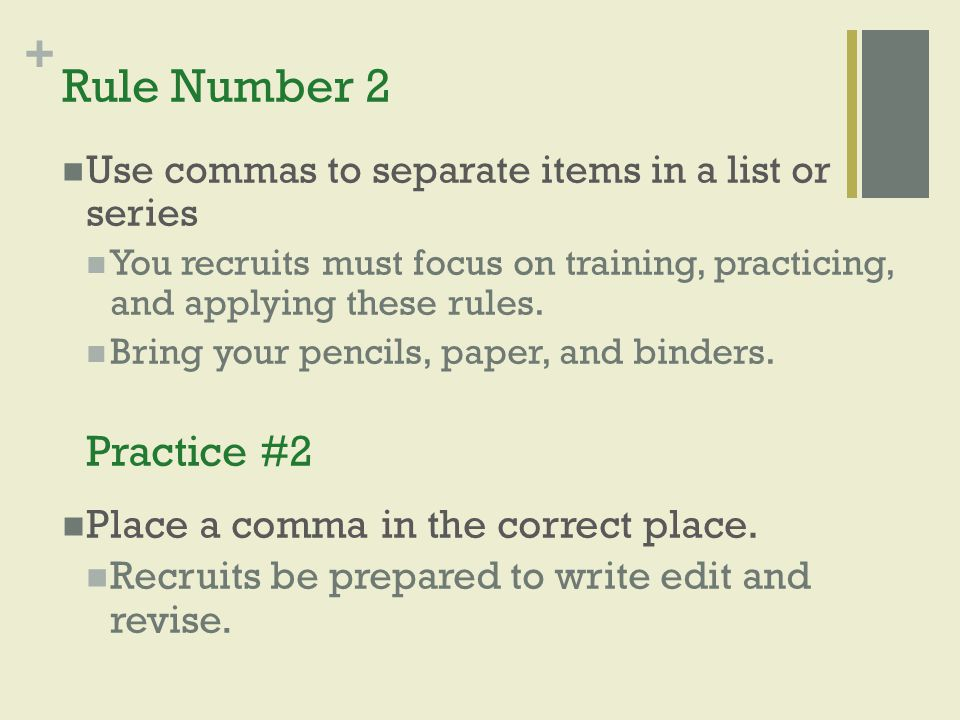 Rule Number 2 Practice #2 Place a comma in the correct place.
