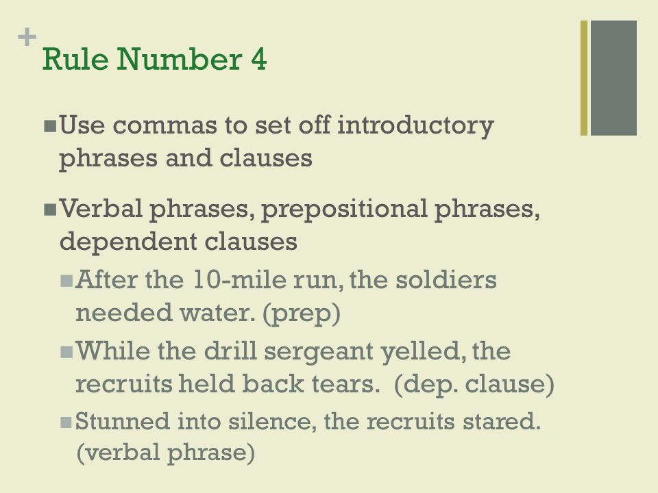 Rule Number 4 Use commas to set off introductory phrases and clauses