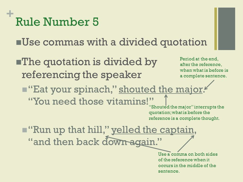 Rule Number 5 Use commas with a divided quotation