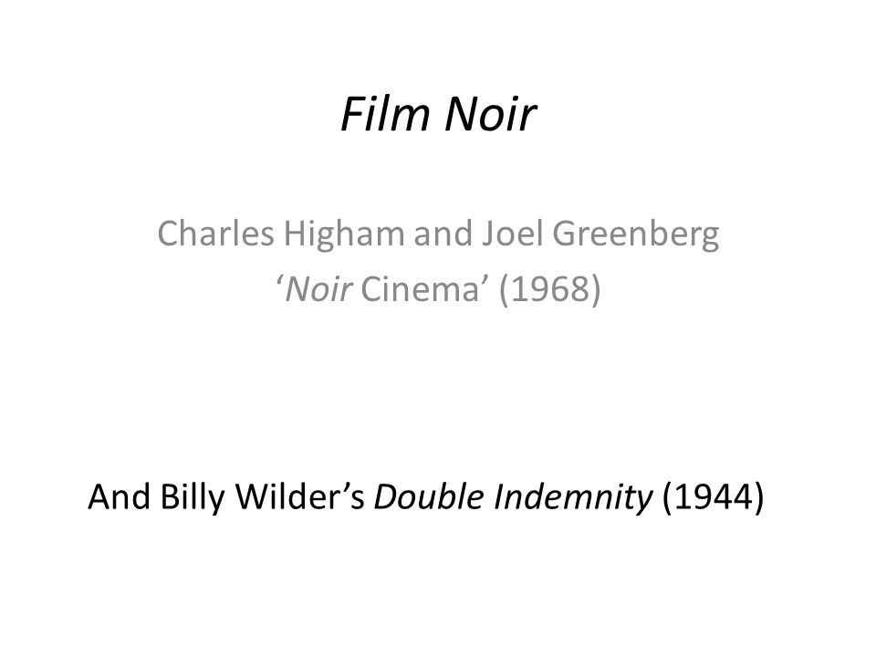 Charles Higham and Joel Greenberg 'Noir Cinema' (1968)