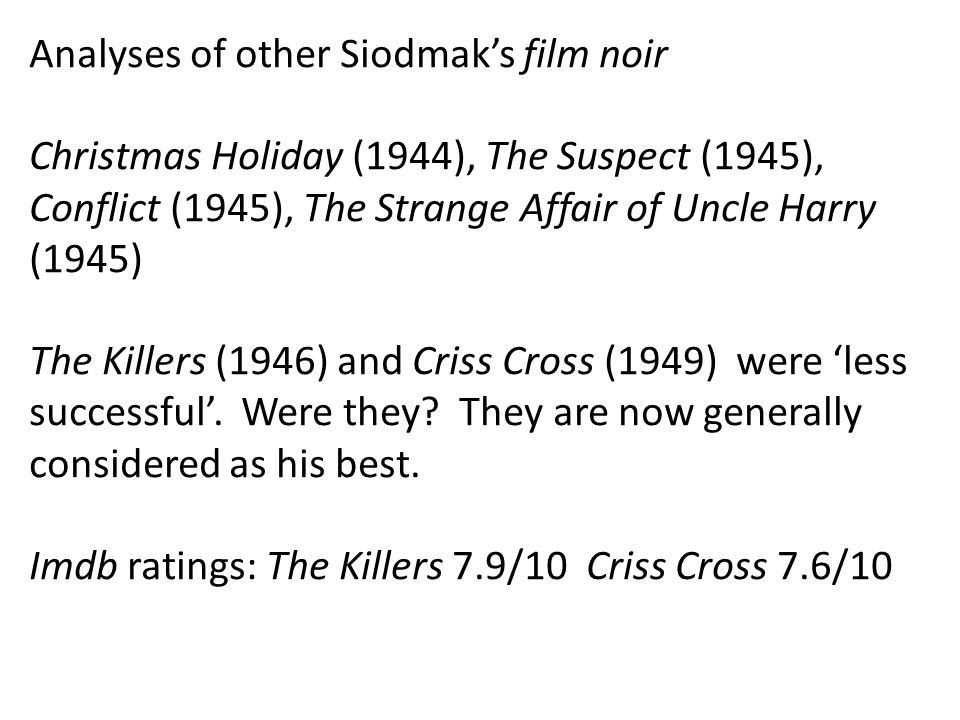 Analyses of other Siodmak's film noir