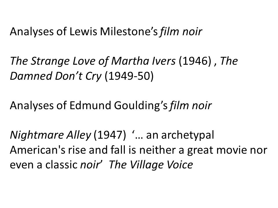 Analyses of Lewis Milestone's film noir