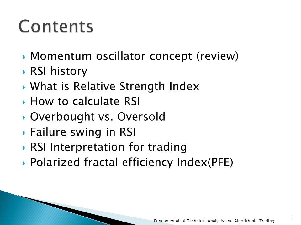 Contents Momentum oscillator concept (review) RSI history