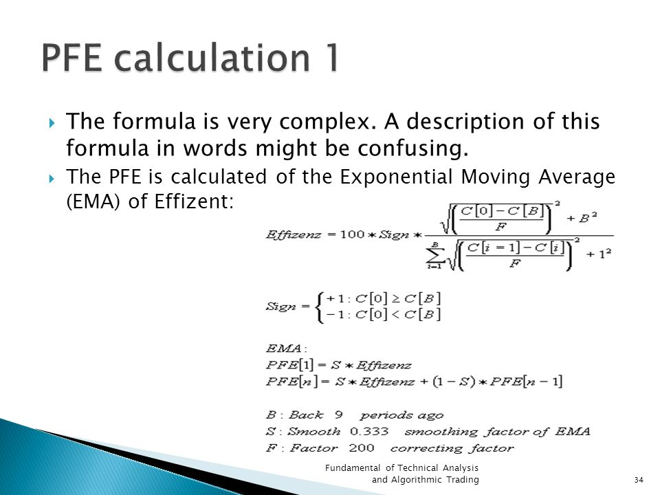 PFE calculation 1 The formula is very complex. A description of this formula in words might be confusing.