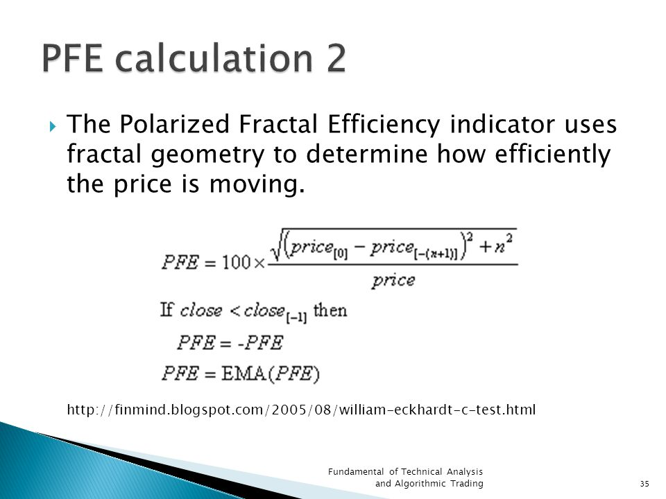 PFE calculation 2 The Polarized Fractal Efficiency indicator uses fractal geometry to determine how efficiently the price is moving.