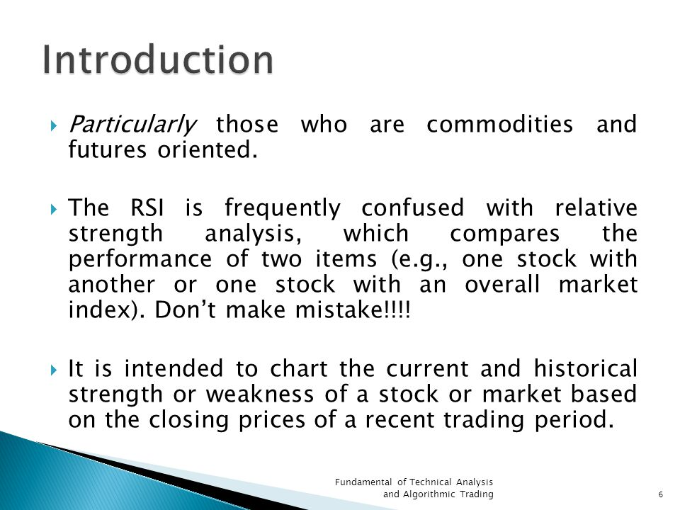 Introduction Particularly those who are commodities and futures oriented.