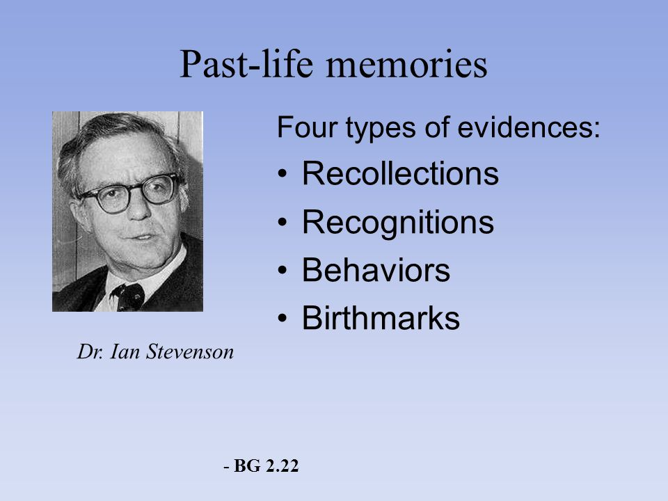 Past-life memories Recollections Recognitions Behaviors Birthmarks