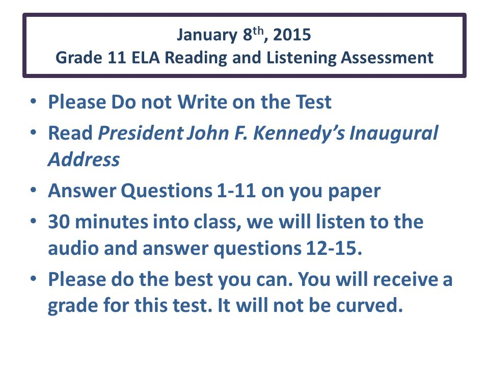January 8th, 2015 Grade 11 ELA Reading and Listening Assessment