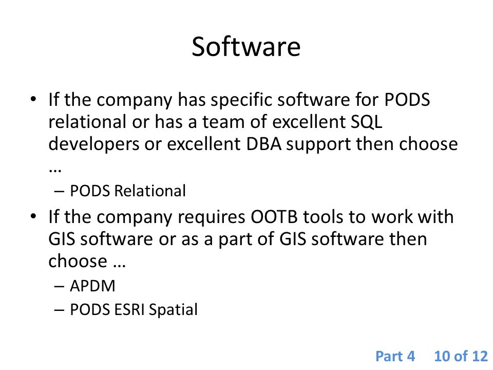 Software If the company has specific software for PODS relational or has a team of excellent SQL developers or excellent DBA support then choose …