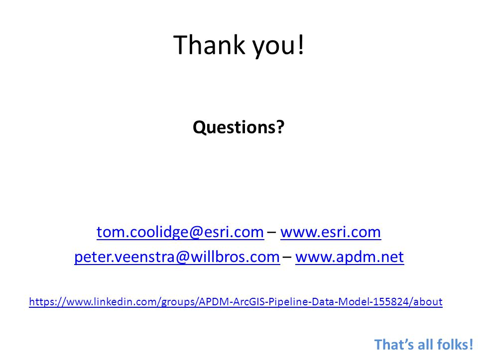 Thank you! Questions tom.coolidge@esri.com – www.esri.com